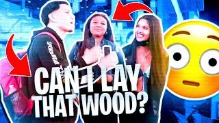 CAN I LAY THAT WOOD? NYC PUBLIC INTERVIEW *GONE RIGHT*