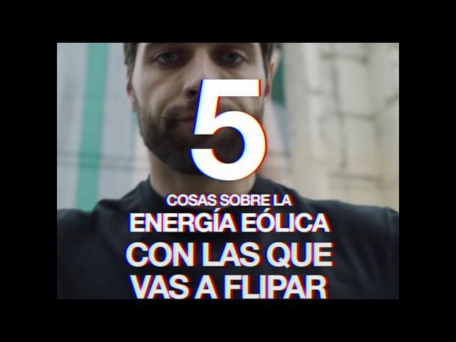 #WINDforPlanet - Cinco cosas sobre la eólica con las que vas a flipar