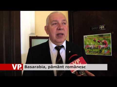 Basarabia, pământ românesc
