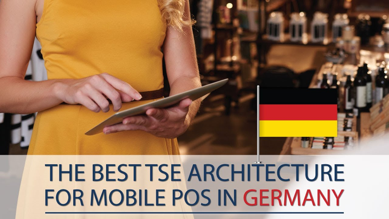 The best TSE architecture for mobile POS in Germany
