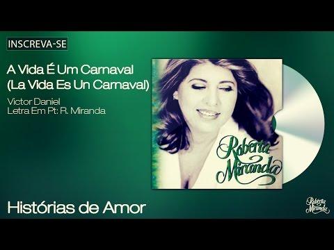Música A vida é um carnaval (La Vida Es Un Carnaval)