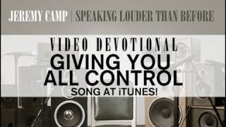 """Jeremy Camp Devotional - """"Giving You All Control"""""""