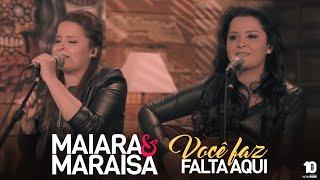 Maiara & Maraisa - Você Faz Falta Aqui