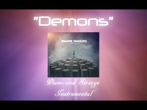 """Imagine Dragons - """"Demons"""" (Piano and Strings Instrumental)"""