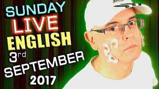 LIVE English Lesson - 3rd SEPT 2017 - Learn to Speak English - British & American English - BLOOPERS