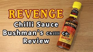 Revenge Chilli Sauce by Bushman's Chilli Co Hot Sauce Review