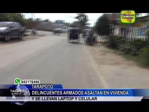TARAPOTO NOTICIAS: DELINCUENTES ARMADOS ASALTAN EN VIVIENDA Y SE LLEVAN LAPTOP Y CELULAR .