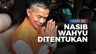 DKPP akan Gelar Sidang Putusan, Nasib Wahyu Setiawan Ditentukan Hari Ini