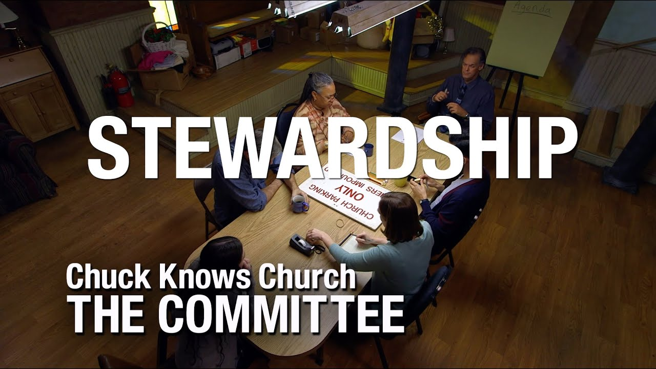 The Committee: 10-Stewardship | Chuck Knows Church