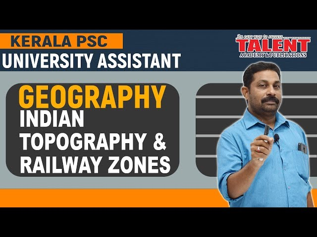 Kerala PSC Geography Class on Railway Zones & Indian Topography