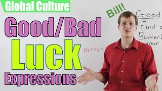 Good and Bad Luck Expressions in Western Countries