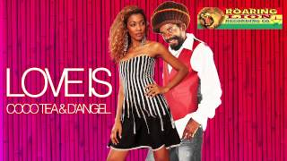 LOVE IS - Coco Tea & D'Angel - (Roaring Lion Records - Sept 2012)