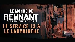 Le monde de Remnant: From the Ashes - Le service 13 & le Labyrinthe