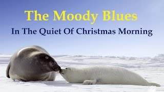 "The Moody Blues  ""In The Quiet Of Christmas Morning (Bach 147)"""