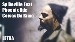 Sp Deville Feat Phoenix Rdc   Coisas Da Rima [Letra]