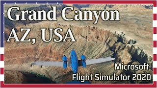 Flight Simulator 2020: Grand Canyon, USA - 1080p HD
