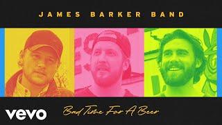 James Barker Band Bad Time For A Beer