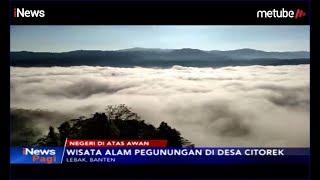 Indahnya Pesona Negeri Di Atas Awan, Di Desa Citorek, Lebak, Banten   INews Pagi 2506