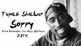 Tupac Shakur - Sorry (Swear I'll never call you bitch again)