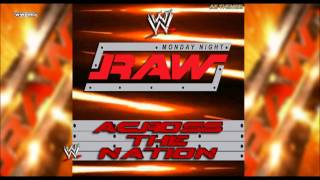 """WWE: """"Across The Nation"""" (Monday Night RAW) [WWE Edit] Theme Song + AE (Arena Effect)"""