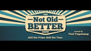 Judy Collins and Ari Hest on The Not Old - Better Show