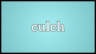 Culch Meaning