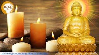 Siêu phẩm Nhạc Thiền Tịnh Tâm - Phù hợp để THIỀN, THƯ GIÃN, HỌC TẬP, LÀM VIỆC, Suy Ngẫm Cuộc Sống...