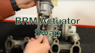 BRM Actuator Swap