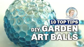 Top 10 Tips For Making Decorative Garden Art Balls