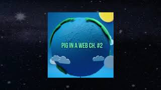 Chapter - It's Number Two Read to You (Pig in a Web)