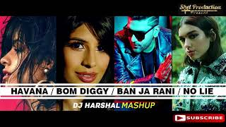 Havana / Bom Diggy / Ban Ja Rani / No Lie - DJ Harshal Mashup