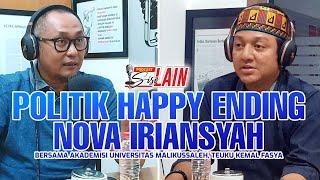 [PODCAST SISI LAIN] Politik Happy Ending Nova Iriansyah