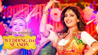 Wedding Da Season - Song Video (Shilpa Shetty)