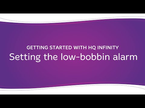 HQ Infinity - Setting the Low-Bobbin Alarm