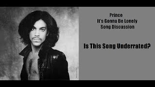 Prince - Its Gonna Be Lonely | Song Discussion