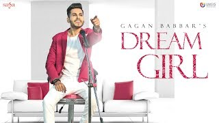 Dream Girl - Gagan Babbar (Official Video) | Love Song 2018 | Youngistan | Punjabi Song | Saga Music
