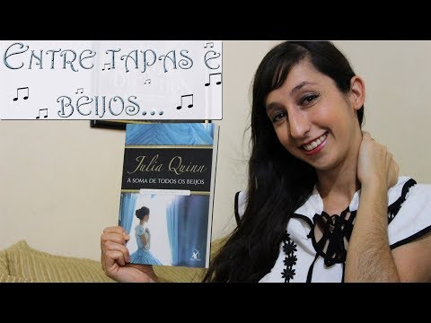 RESENHA - A SOMA DE TODOS OS BEIJOS (JULIA QUINN)? | Alegria Literária