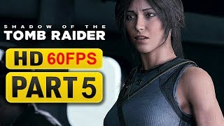 Shadow of the Tomb Raider Gameplay Walkthrough Part 5 [1080p HD 60FPS ] - No Commentary