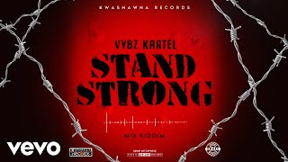 Vybz Kartel - Stand Strong (Official Audio)