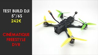 "Build DJI 5""/6S à 242€, test : cinématique, Freestyle, DVR (We Are FPV) (notification OFF)"