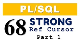 PL/SQL tutorial 68: PL/SQL Strong Ref Cursor in Oracle Database
