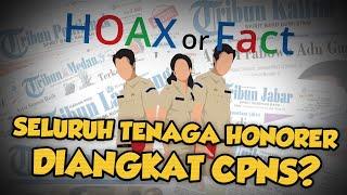 Hoax or Fact: Seluruh Tenaga Honorer Bakal Diangkat CPNS di 2020?