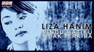 Liza Hanim - Rindu Hatiku Tidak Terkira (Official Music Video - HD)