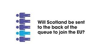 MYTH: Scotland will have to wait to join the EU?