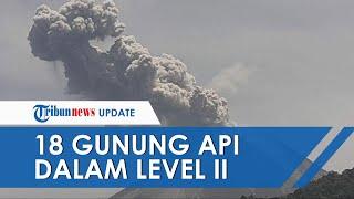 18 Gunung Api di Indonesia dalam Level II, Status Waspada