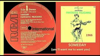 Jose Feliciano - Someday (You'll Want Me To Want You)