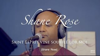Saint Esprit Soufflé Lor Moi HOME IN WORSHIP With Shane Rose