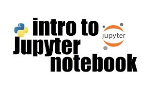 Python Tutorial #3; Introduction to Jupyter notebook