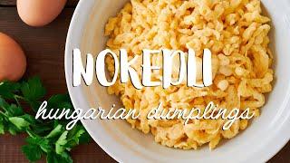Nokedli (Hungarian Dumplings)
