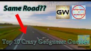 Top 10 Crazy Geoguessr Guesses